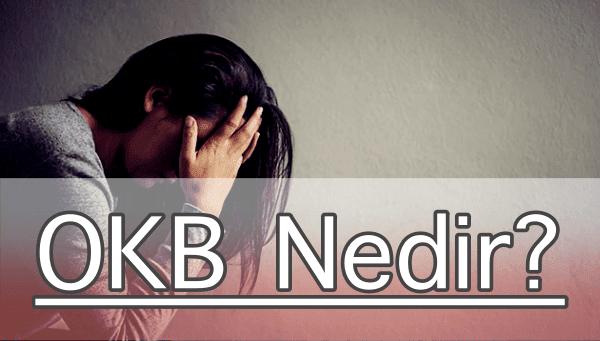 Obsesif Kompulsif Bozukluk (OKB) Nedenleri