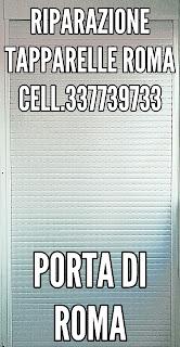 RIPARAZION TAPPARELLE PORTA di ROMA CASALE NEI 337739733 DARIO
