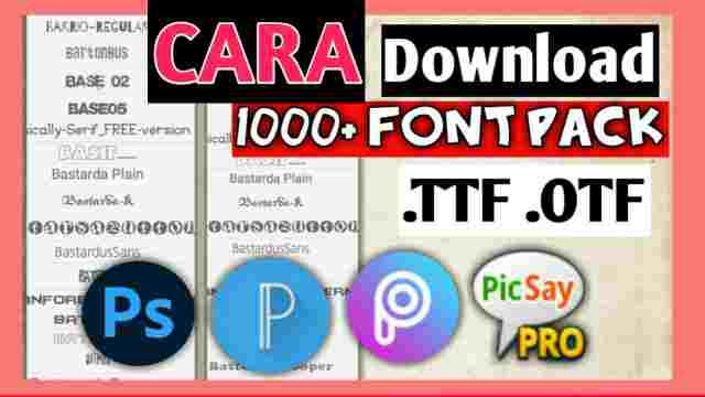 cara download font ttf otf, cara download font untuk photoshop pixellab, picsaypro, picsart