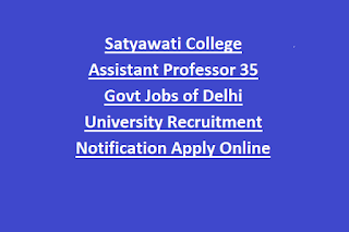 Satyawati College Assistant Professor 35 Govt Jobs of Delhi University Recruitment Notification Apply Online