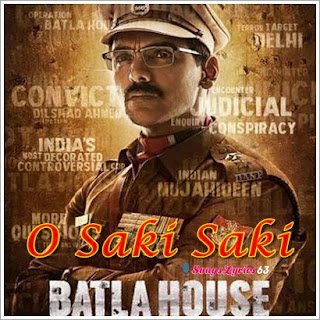 O Saki Saki Song Lyrics Batla House [2019]