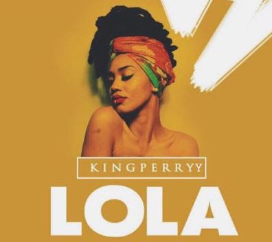 "King Perryy – ""Lola"" (Freestyle)"