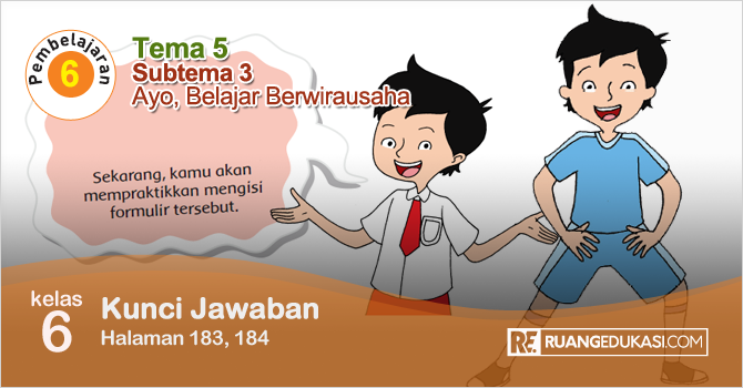 Kunci Jawaban Tematik Tema 5 Kelas 6 Halaman 183, 184 Kurikulum 2013