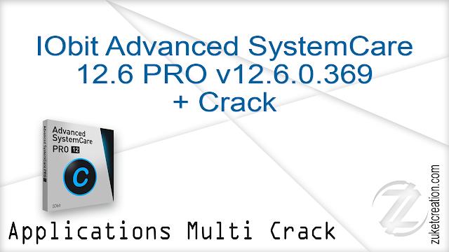 IObit Advanced SystemCare 12.6 PRO v12.6.0.369 + Crack