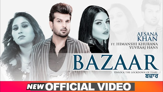 BAZAAR SONG LYRICS - AFSANA KHAN | HIMANSHI KHURANA