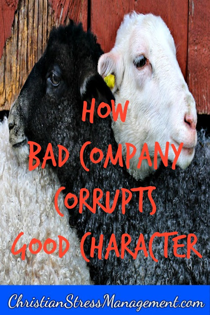 How bad company corrupts good character