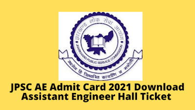JPSC AE Admit Card 2021 Download Assistant Engineer Hall Ticket