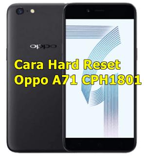 Cara Hard Reset Oppo A71 CPH1801