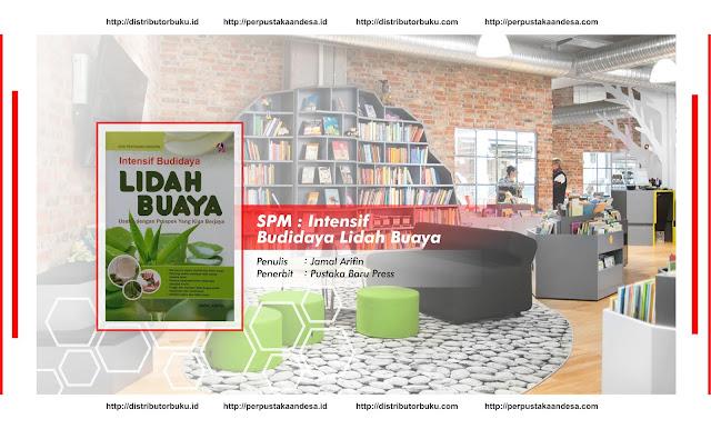 SPM : Intensif Budidaya Lidah Buaya