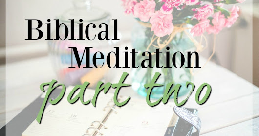 Expanded Biblical Meditation -- Part 2