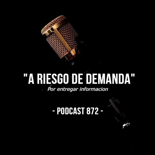 """""""A riesgo de demanda"""" - Podcast 872"""