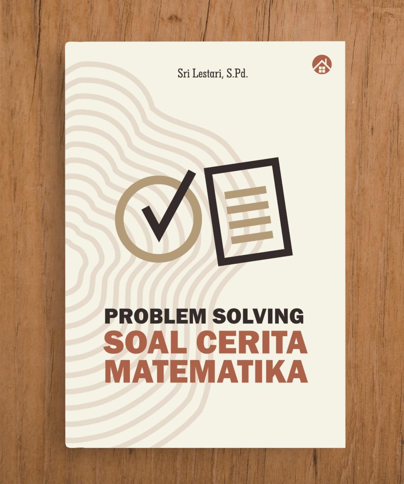 Problem Solving Soal Cerita Matematika