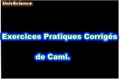 Exercices Pratiques Corrigés de Caml.