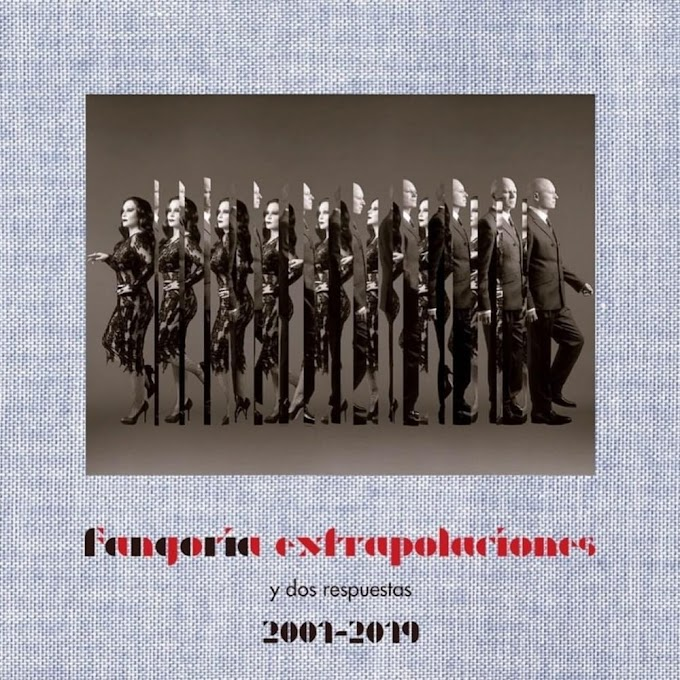 """FANGORIA PRESENTA """"EXTRAPOLACIONES Y DOS RESPUESTAS 2001-2019"""""""