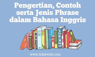 pengertian dan jenis phrase dalam bahasa inggris