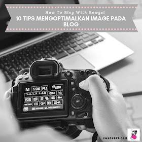 tips mengoptimalkan foto dan gambar pada blog