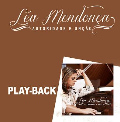Léa Mendonça - Autoridade e Unção - Playback 2015