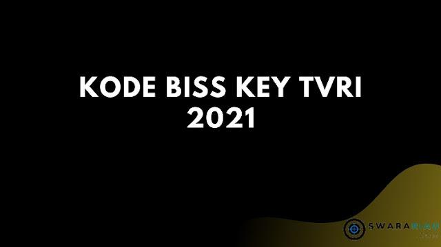 Kode Biss Key TVRI 2021 Malam Ini