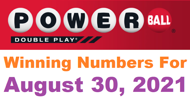 PowerBall Double Play Winning Numbers for August 30, 2021