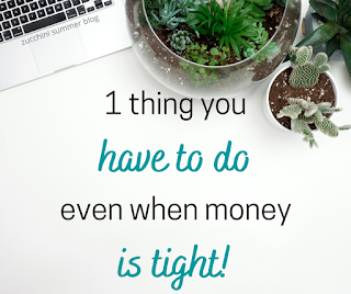 1 thing you have to do even when money is tight