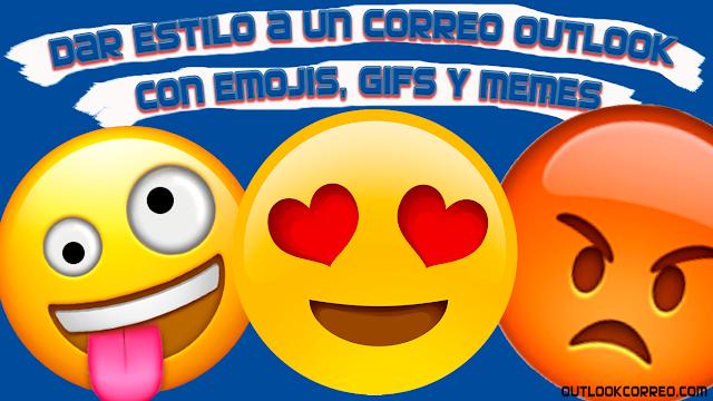 Dar estilo a un mensaje de Correo Outlook con emojis, gifs y memes