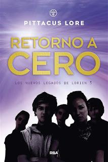 Retorno a cero | Los nuevos legados de Lorien #3 | Pittacus Lore | Molino