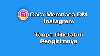 cara-mudah-membaca-dm-instagram-tanpa-ketahuan