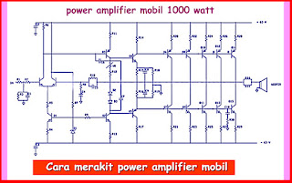 Skema Rangkaian Power Amplifier Mobil 1000 Watt