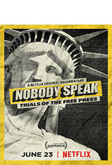 Nobody Speak: Trials of the Free Press (Netflix) (2017) WEBRip 720p Latino AC3 2.0 / ingles AC3 5.1