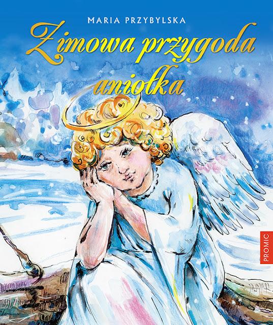 Zimowa przygoda aniołka - świąteczna propozycja Wydawnictwa PROMIC