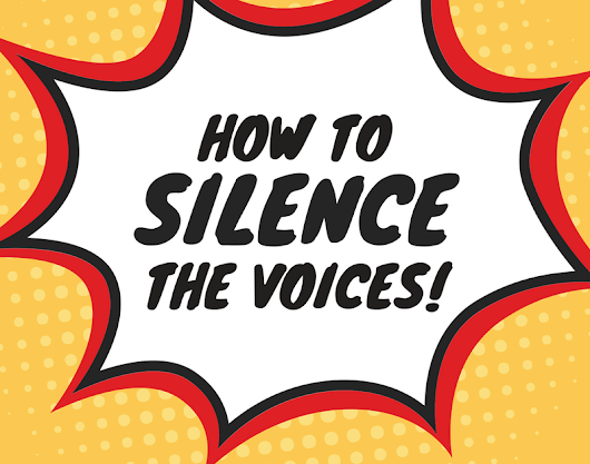 How To Silence The Voices