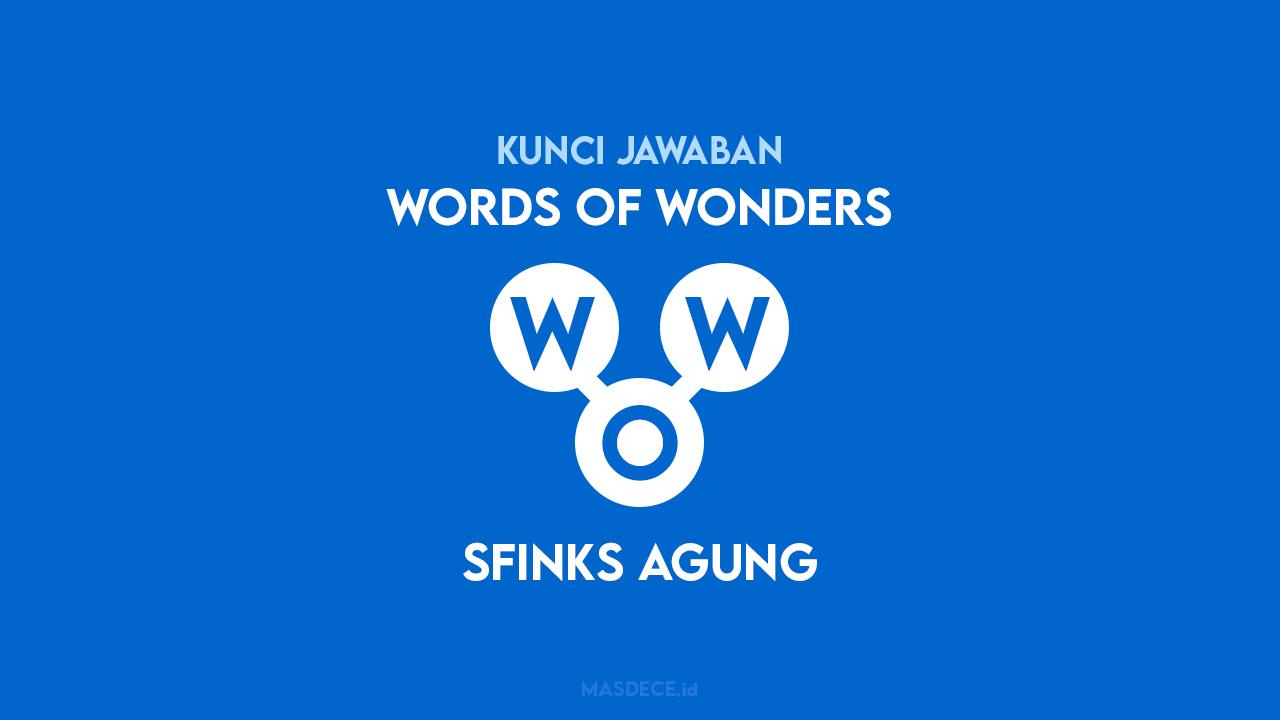 Kunci Jawaban Words of Wonders Sfinks Agung