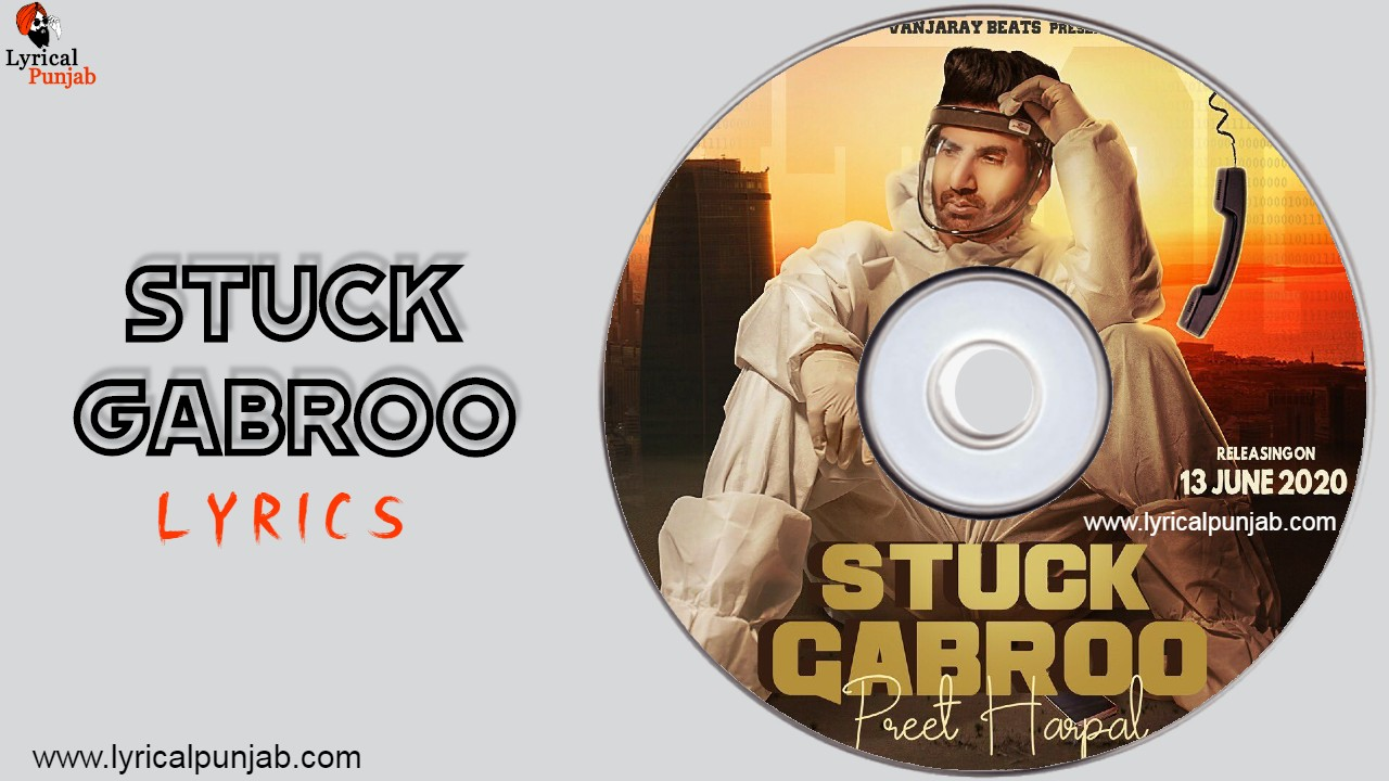 Stuck Gabroo- Preet Harpal
