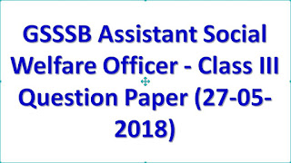 Gsssb Assistant Social Welfare Officer FINAL ANSWER KEY 2018 Download