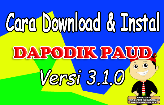 Cara Instal DAPODIK PAUD DIKMAS Versi 3.1.0