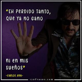 Carlos Ann con frases de su cancion Hoy me dejaré