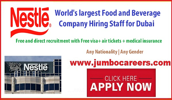 Direct free recruitment jobs in Dubai, Nestle UAE jobs for Indians,