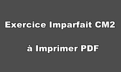 Exercice Imparfait CM2 à Imprimer PDF