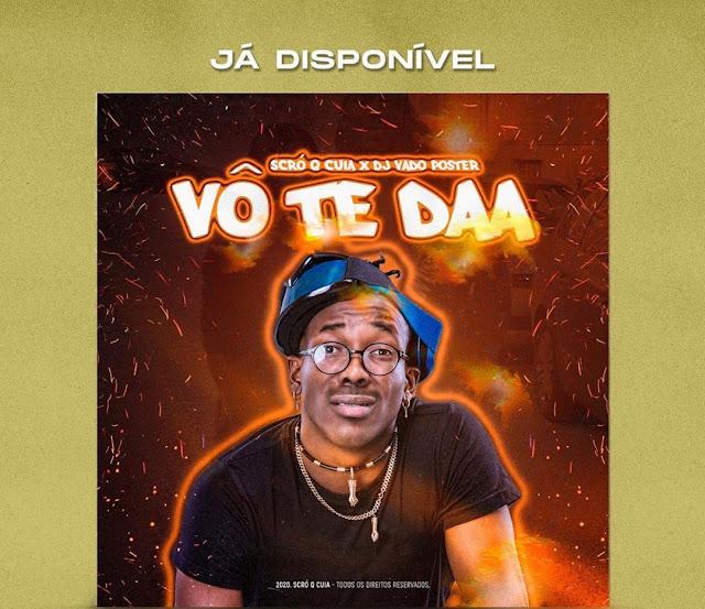 Scro Q Cuia X Dj Vado Poste - Vô Te Da (Afro House)