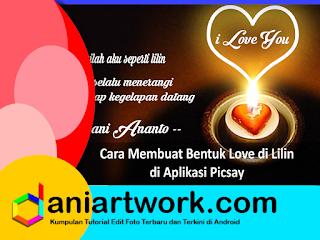 Cara Membuat Bentuk Love di Lilin Dengan Picsay Pro