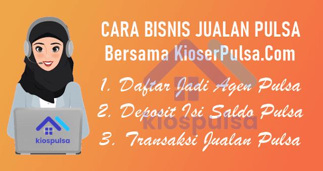 Cara Bisnis Jualan Pulsa Dengan Menjadi Agen KioserPulsa.com CV Multi Payment Nusantara