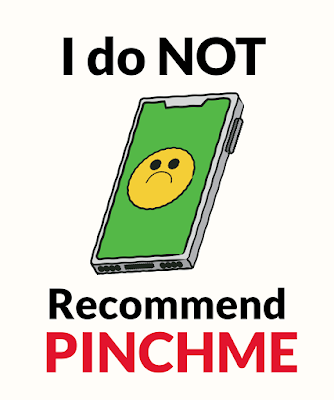 My Review - I do not recommend Pinchme
