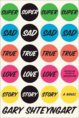 Super Sad True Love Story, Gary Shteyngart, Book Review, InToriLex