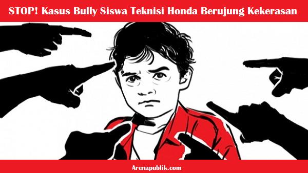 Kasus Bully Siswa Teknisi Honda