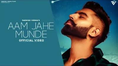 Aam Jahe Munde Lyrics | Parmish Verma | Desi Crew