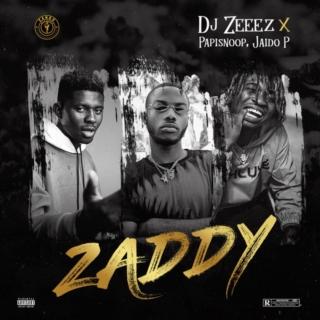Music: Dj Zeeez Ft. Jaido P & Papisnoop - Zaddy