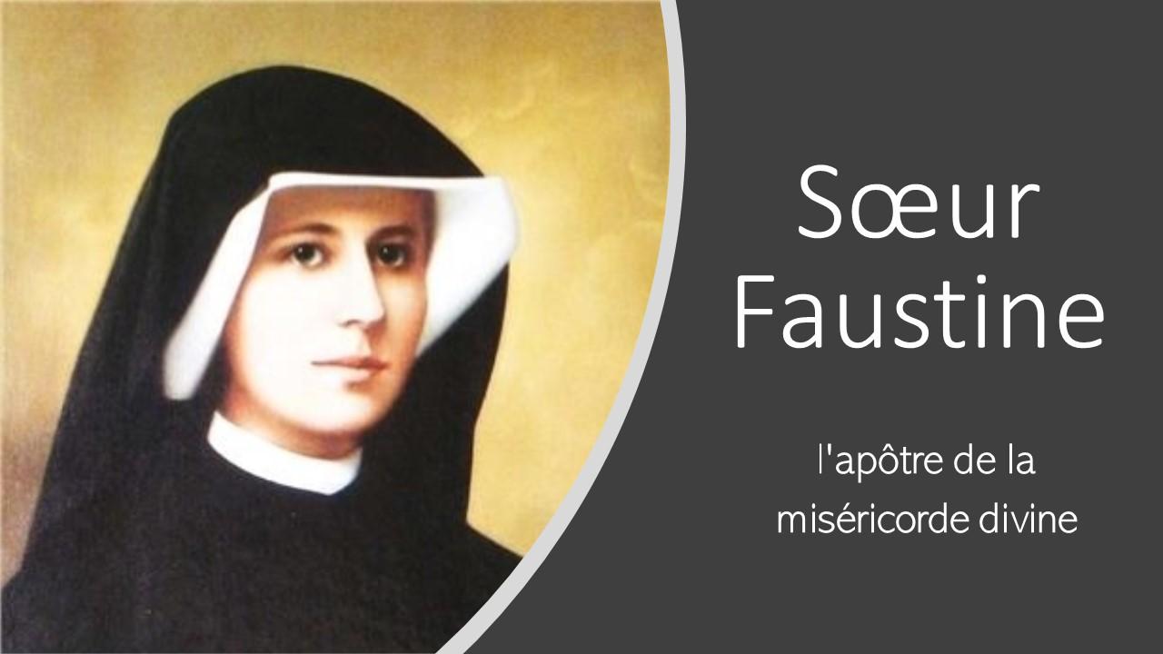 Soeur Marie Faustine Kowalska, apôtre de la Miséricorde Divine