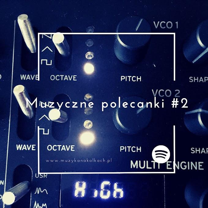 Muzyczne polecanki #2