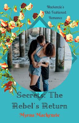 Secrets Book 1: The Rebel's Return by Myrna Mackenzie