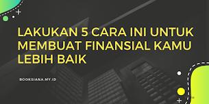 Cara Membuat Kondisi Finansial Lebih Baik
